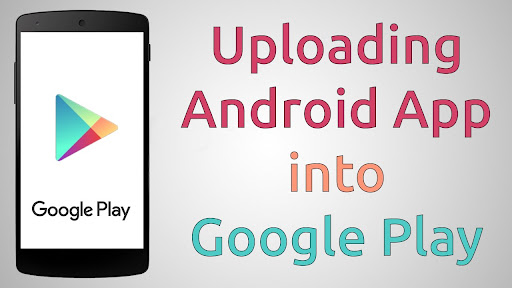 What Are The Different Steps in Uploading An Application On Google Play Store